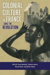 Colonial Culture in France since theRevolution